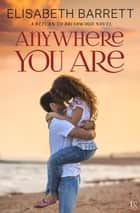 Anywhere You Are - A Return to Briarwood Novel ebook by Elisabeth Barrett