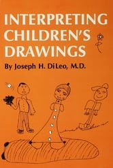 Interpreting Children's Drawings ebook by Joseph H. Di Leo