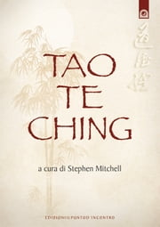 Tao Te Ching - Il libro del sentiero. ebook by Stephen Mitchell