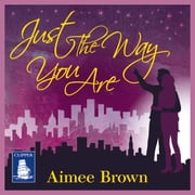 Just the Way You Are audiobook by Aimee Brown