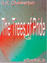 The Trees of Pride ebook by Chesterton, Gilbert K.