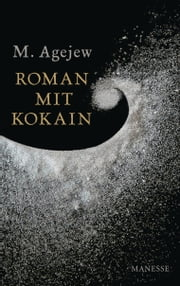 Roman mit Kokain ebook by M. Agejew