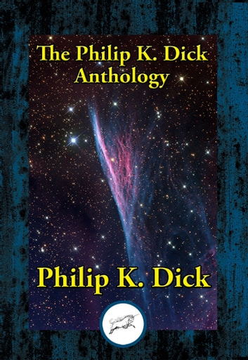 The Philip K. Dick Anthology ebook by Philip K. Dick