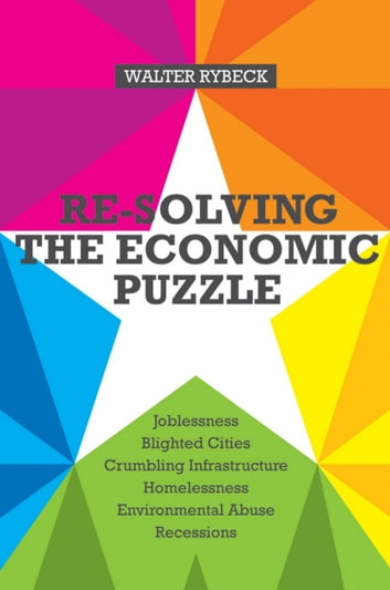 Re-solving the Economic Puzzle ebook by Walter Rybeck
