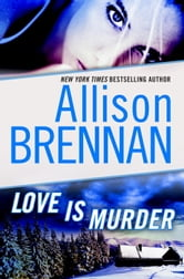 Love Is Murder: A Novella of Suspense ebook by Allison Brennan