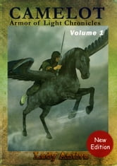 Camelot: Armor Of Light Chronicles Volume 1 ebook by Lady Antiva