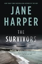 The Survivors - A Novel ebook by Jane Harper
