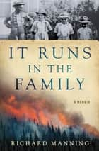 It Runs in the Family ebook by Richard Manning