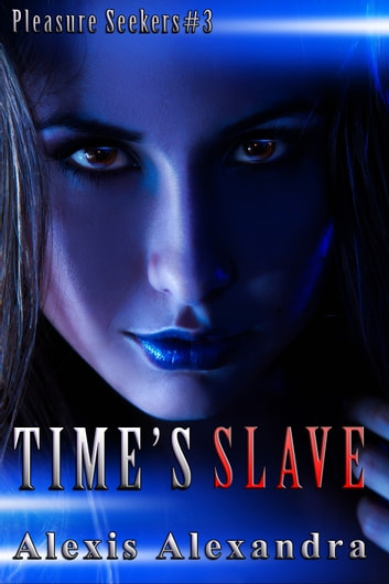 Time's Slave ebook by Alexis Alexandra