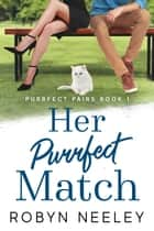 Her Purrfect Match ebook by