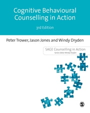 Cognitive Behavioural Counselling in Action ebook by Dr Peter Trower,Mr Jason Jones,Windy Dryden