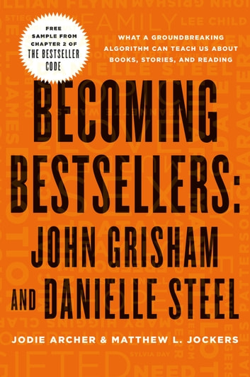 Becoming Bestsellers: John Grisham and Danielle Steel (Sample from Chapter 2 of THE BESTSELLER CODE) ebook by Jodie Archer,Matthew L. Jockers