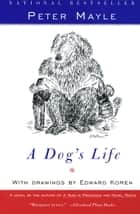 A Dog's Life ebook by Peter Mayle