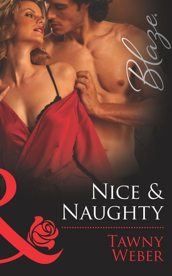 Nice & Naughty (Mills & Boon Blaze) ebook by Tawny Weber