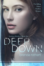 Deep Down ebook by Brenda Rothert