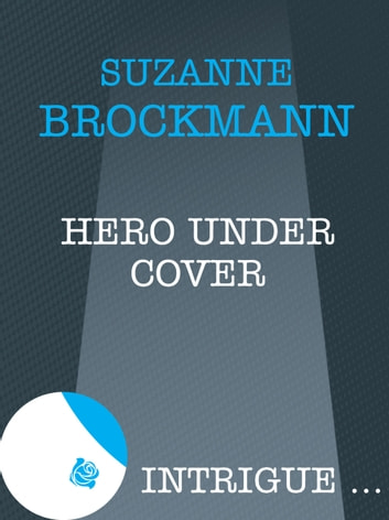 Hero Under Cover (Mills & Boon Intrigue) ebook by Suzanne Brockmann