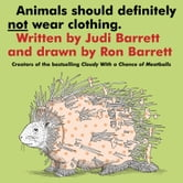 Animals Should Definitely Not Wear Clothing - with audio recording ebook by Judi Barrett