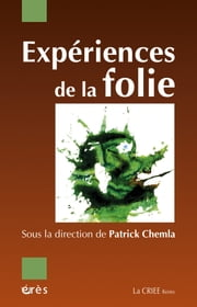 Expériences de la folie ebook by Patrick CHEMLA