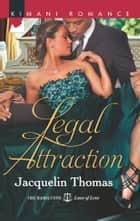Legal Attraction ebook by Jacquelin Thomas
