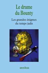 Le drame du Bounty - Les Grandes Enigmes du temps jadis ebook by Collectif