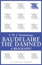 Baudelaire the Damned ebook by F. W. J. Hemmings
