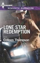 Lone Star Redemption ebook by Colleen Thompson