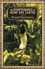 The Disappearance of Irene Dos Santos ebook by Margaret Mascarenhas