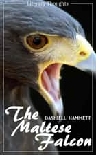 The Maltese Falcon (Dashiell Hammett) - illustrated - (Literary Thoughts Edition) ebook by Dashiell Hammett, Jacson Keating