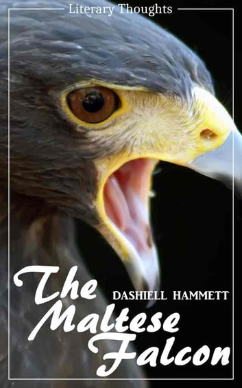 The Maltese Falcon (Dashiell Hammett) - illustrated - (Literary Thoughts Edition) ebook by Dashiell Hammett