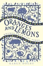 Oranges and Lemons - Rhymes from Past Times ebook by Karen Dolby