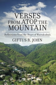 Verses from atop the Mountain - Reflections from the Heart of Waitukubuli ebook by Giftus R. John