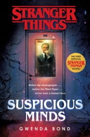Stranger Things: Suspicious Minds - The first official Stranger Things novel ebook by Gwenda Bond
