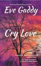 Cry Love ebook by Eve Gaddy