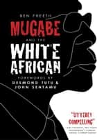 Mugabe and the White African ebook by Ben Freeth