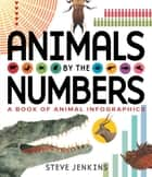 Animals by the Numbers ebook by Steve Jenkins,Steve Jenkins