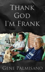 Thank God I'm Frank ebook by Gene Palmisano