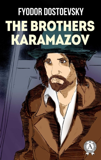 The Brothers Karamazov eBook by Fyodor Dostoevsky