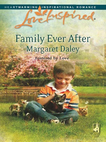 Family Ever After (Mills & Boon Love Inspired) (Fostered by Love, Book 3) ebook by Margaret Daley