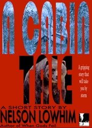 A Cabin Tale ebook by Nelson Lowhim