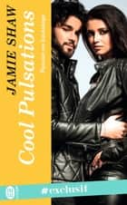 Passion en backstage (Tome 3) - Cool Pulsations ebook by Jamie Shaw, Florence Szarvas