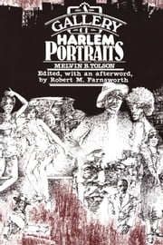 A Gallery of Harlem Portraits ebook by Robert M. Farnsworth,Melvin B. Tolson,Melvin B. Tolson