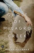 The Ghost of Milagro Creek - A Novel ekitaplar by Melanie Sumner