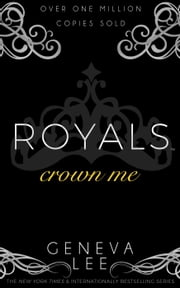 Crown Me - Royals Saga, #3 ebook by Geneva Lee