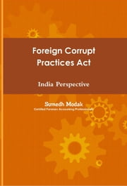 Foreign Corrupt Practices Act - India Perspective ebook by Sumedh Modak