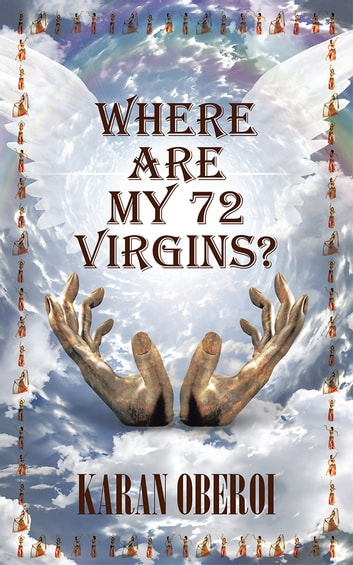 Where Are My 72 Virgins? ebook by Karan Oberoi