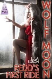 Wolf Moon: Redd's First Ride ebook by Lula Lisbon