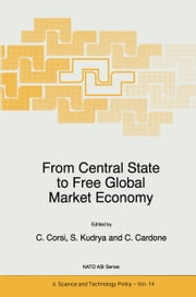 From Central State to Free Global Market Economy ebook by C. Corsi,S. Kudrya,C. Cardone