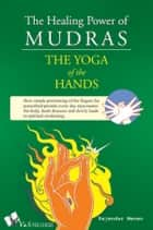 「The Healing Power of Mudras」(Rajender Menen著)