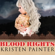Blood Rights audiobook by Kristen Painter