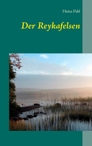 Der Reykafelsen eBook by Heinz Pahl
